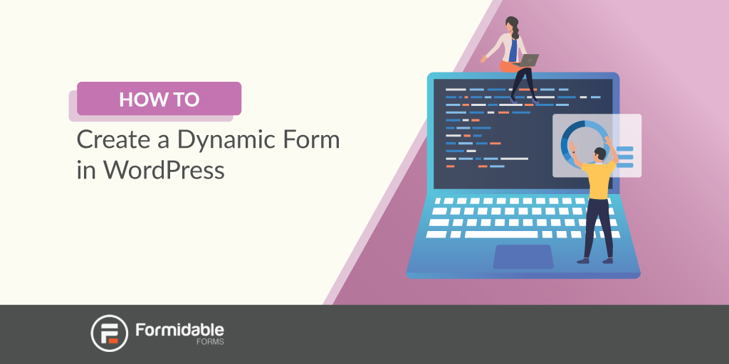 how-to-create-a-dynamic-form-in-wordpress